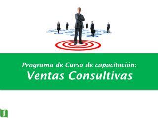 Programa de Curso de capacitación: Ventas Consultivas