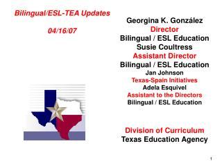 Bilingual/ESL-TEA Updates 04/16/07