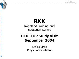 RKK Rogaland Training and  Education Centre