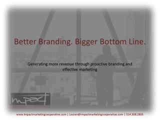 Better Branding. Bigger Bottom Line.