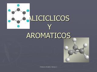 ALICICLICOS  Y  AROMATICOS
