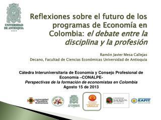 Cátedra Interuniversitaria de Economía y Consejo Profesional de Economía –CONALPE-