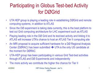 Participating in Globus Test-bed Activity for DØGrid