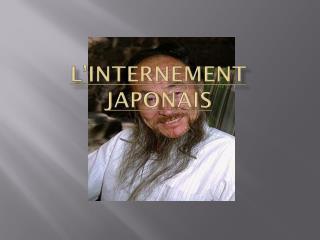 L'internement japonais
