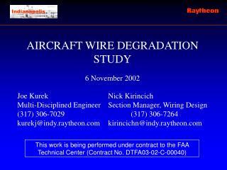 AIRCRAFT WIRE DEGRADATION STUDY 6 November 2002 Joe KurekNick Kirincich