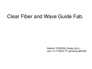 Clear Fiber and Wave Guide Fab.