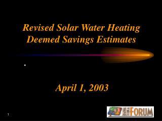 Revised Solar Water Heating Deemed Savings Estimates