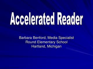 Barbara Benford, Media Specialist Round Elementary School Hartland, Michigan