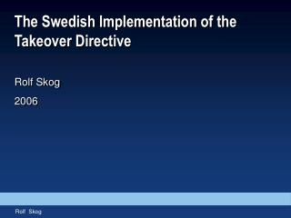 The Swedish Implementation of the Takeover Directive