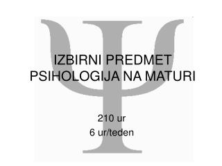 IZBIRNI PREDMET PSIHOLOGIJA NA MATURI