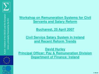 Workshop on Remuneration Systems for Civil Servants and Salary Reform Bucharest, 25 April 2007