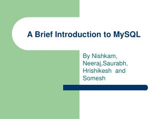 A Brief Introduction to MySQL