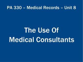 PA 330 – Medical Records – Unit 8