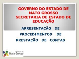 GOVERNO DO ESTADO DE MATO GROSSO SECRETARIA DE ESTADO DE EDUCA��O