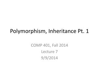 Polymorphism, Inheritance Pt.  1
