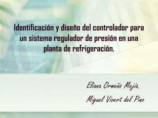 Eliana Ormeño Mejía. Miguel  Vivert  del  Pino
