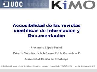 Accesibilidad de las revistas científicas de Información y Documentación  Alexandre López-Borrull