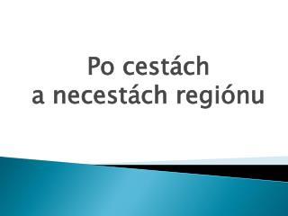 Po cestách  a necestách regiónu