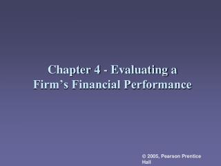 Chapter 4 - Evaluating a Firm�s Financial Performance