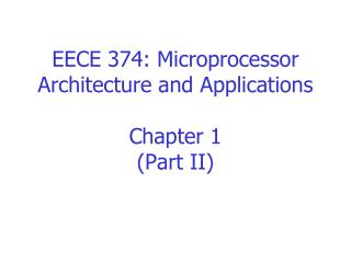 EECE 374: Microprocessor Architecture and Applications Chapter 1 (Part II)