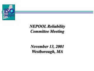 NEPOOL Reliability Committee Meeting November 13, 2001 Westborough, MA