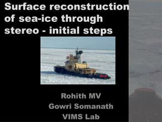 Surface reconstruction of sea-ice through stereo - initial steps