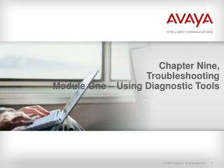 Chapter Nine, Troubleshooting Module One – Using Diagnostic Tools