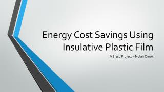 Energy Cost Savings Using Insulative Plastic Film