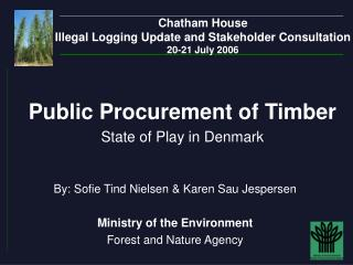 Chatham House Illegal Logging Update and Stakeholder Consultation  20-21 July 2006