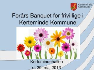 Forårs Banquet for frivillige i Kerteminde Kommune