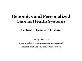 Genomics and Personalized Care in Health Systems Lecture 8: Gene and Disease