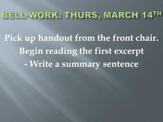 Bell-Work: Thurs, March 14 th
