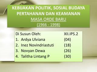 KEBIJAKAN POLITIK, SOSIAL BUDAYA PERTAHANAN DAN KEAMANAN MASA ORDE BARU (1966 - 1998)