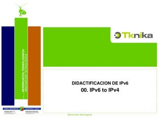 DIDACTIFICACION DE IPv6