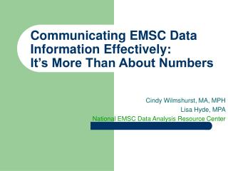 Communicating EMSC Data Information Effectively:  It s More Than About Numbers