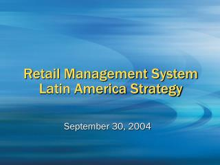 Retail Management System Latin America Strategy