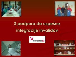 S podporo do uspešne integracije invalidov
