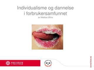 Individualisme og dannelse i forbrukersamfunnet av Mattias Øhra
