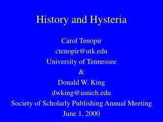 History and Hysteria