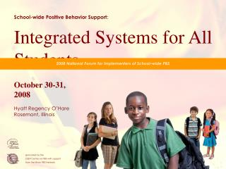 School-wide Positive Behavior Support:   Integrated Systems for All Students