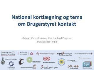 National kortlægning og tema om Brugerstyret kontakt