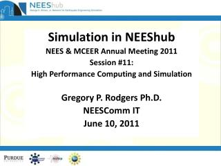 Simulation in NEEShub NEES & MCEER Annual Meeting 2011 Session #11: