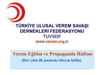 TÜRKİYE ULUSAL VEREM SAVAŞI DERNEKLERİ FEDERASYONU TUVSDF verem.tr