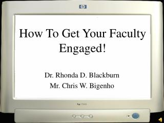 Dr. Rhonda D. Blackburn Mr. Chris W. Bigenho