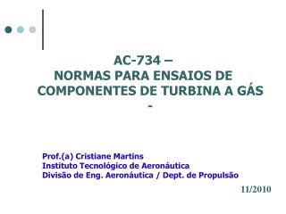 AC-734 –  NORMAS PARA ENSAIOS DE COMPONENTES DE TURBINA A GÁS -