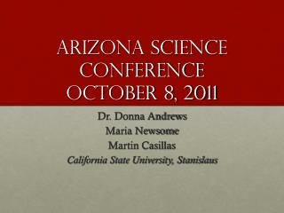 Arizona Science Conference October 8, 2011
