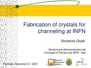 Fabrication of crystals for channeling at INFN
