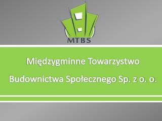 Międzygminne Towarzystwo Budownictwa Społecznego Sp. z o. o .