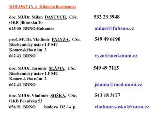 KOLOKVIA  z  Klinick� biochemie: doc. MUDr. Milan   DASTYCH ,  CSc.                5 32 23  3948