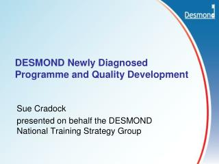 DESMOND Newly Diagnosed Programme and Quality Development